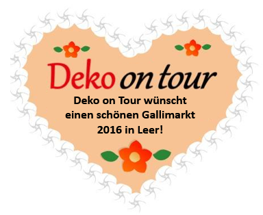 Gallimarkt 2016 in Leer - Deko on tour